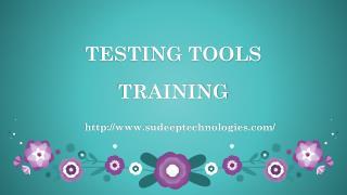 Testing Tools Training From INDIA|USA|UK.