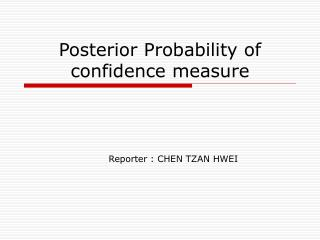 Posterior Probability of confidence measure