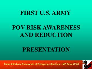 FIRST U.S. ARMY   POV RISK AWARENESS AND REDUCTION  PRESENTATION