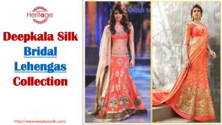 Bridal Lehengas Collection - Deepkala Silk