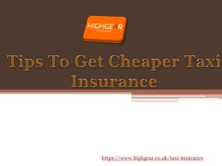 Tips To Get Cheaper Taxi Insurance