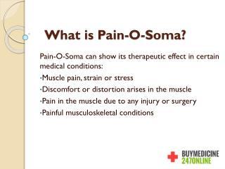 Buy Pain-o-Soma Online | Buy Generice Carisoprodol Online-BuyMedicine247online.com