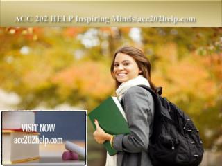 ACC 202 HELP Inspiring Minds/acc202help.com