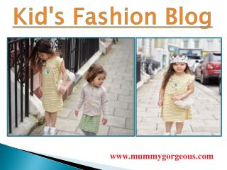 Kid's Fashion Blog - MummyGorgeous.Com