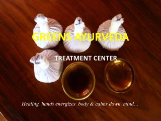 Kerala Ayurveda Treatments : Greens Ayurveda