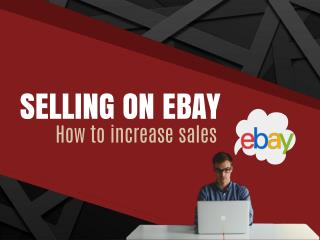 Selling On Ebay: How to increase product visibility and sales