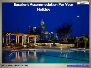 Excellent Accommodation For Your Holiday