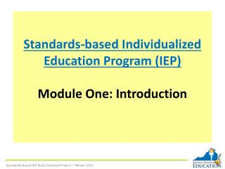 Standards-based Individualized Education Program IEP  Module One: Introduction