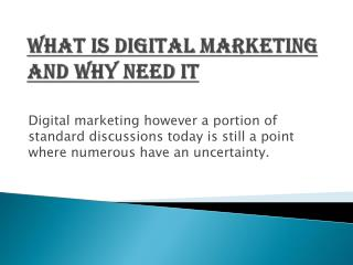 What is Digital Marketing and why need it