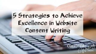 5 Strategies to Achieve Excellence in Website Content Writing