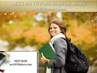 ACCT 434 TUTORS Inspiring Minds/ acct434tutors.com