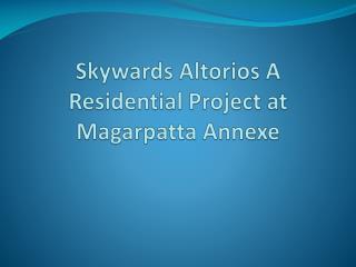 Skywards Altorios Offers Lavish Apartments in Magarpatta Annexe