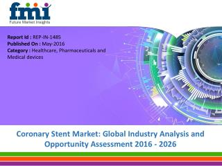 Coronary Stents Market is anticipated to grow at a CAGR of 14% through 2026