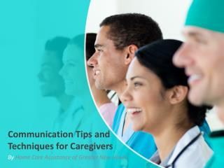 Communication Tips and Techniques for Caregivers