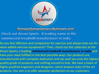 Check out Anson Sports- A leading name in the commercial treadmill manufacturer in india
