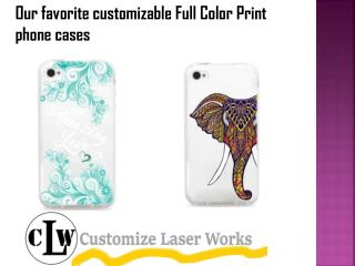 Our favorite customizable Full Color Print phone cases