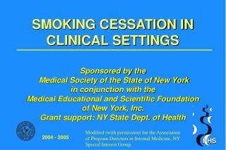 SMOKING CESSATION IN CLINICAL SETTINGS Sponsored by the