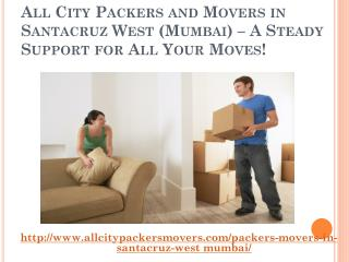 All City Packers and Movers in Santacruz West (Mumbai) � A Steady Support for All Your Moves!