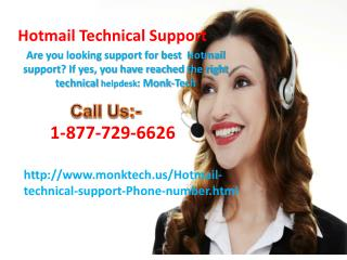 call us any Hotmail Technical Support issues our toll free number 1-877-729-6626