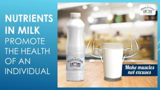 Nutrients in milk promote the health of an individual