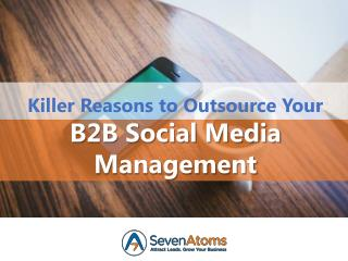 Killer Reasons to Outsource Your B2B Social Media Management