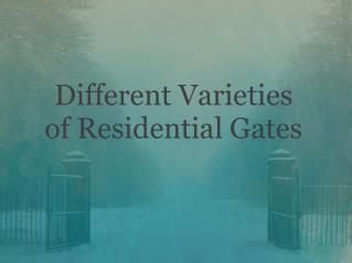 Different Varieties of Residential Gates