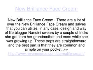 New Brilliance Face Cream Can make Your Face Smooth