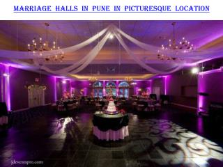 Marriage halls in Pune in Picturesque Location