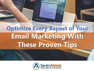Optimize Every Aspect of Your Email Marketing With These Proven Tips