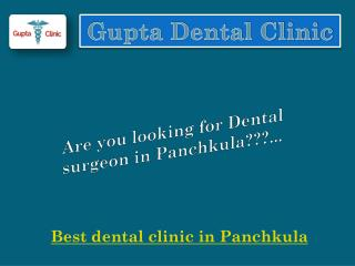 Gupta Clinic best dental doctor in panchkula