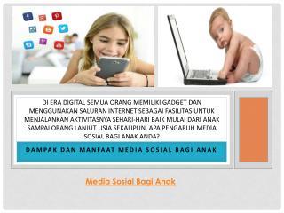 Dampak Dan Manfaat Media Sosial Bagi Anak