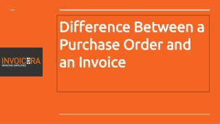 Difference Between A Purchase Order And An Invoice