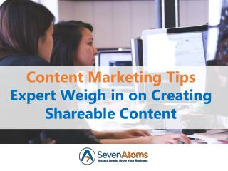 Content Marketing Tips: Expert Weigh in on Creating Shareable Content