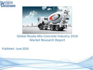 Worldwide Ready-Mix Concrete Industry- Size, Share and Market Forecasts 2021