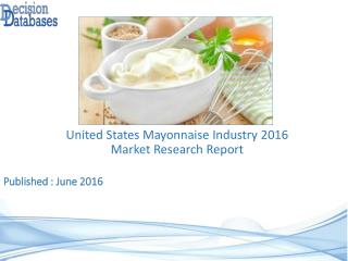 Mayonnaise Market Report -�United States Industry Analysis
