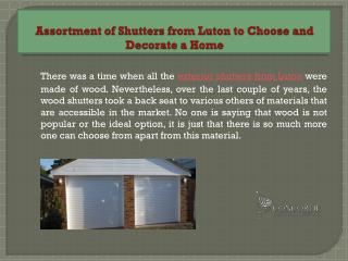 Assortment of Shutters from Luton to Choose and Decorate a Home