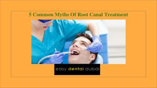5 Common Myths Of Root Canal Treatment