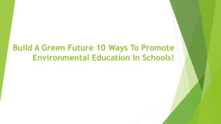 10 Ways To Promote Environmental Education In Schools