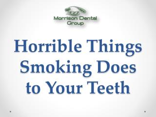 Horrible Things Smoking Does to Your Teeth