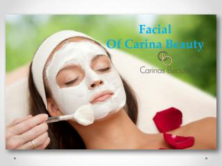 Facial of carina beauty