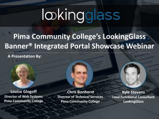 Pima Community College's LookingGlass Banner® Integrated Portal Showcase Webinar