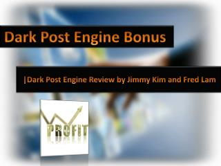 Dark Post Engine Review