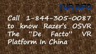 Call 1-844-305-0087 to Know Razer's OSVR