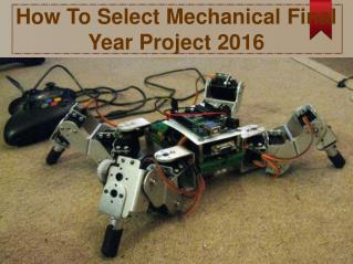 How To Select Mechanical Final Year Project 2016