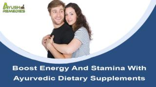 How To Boost Energy And Stamina With Ayurvedic Dietary Supplements?