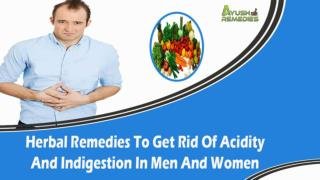 Herbal Remedies To Get Rid Of Acidity And Indigestion In Men And Women