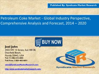 Petroleum Coke Market - Global Industry Perspective, Comprehensive Analysis and Forecast, 2014 – 2020