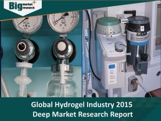 Global Hydrogel Industry 2015 Deep Market Research Report