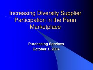 Increasing Diversity Supplier Participation in the Penn Marketplace