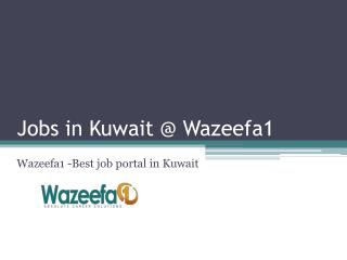 Jobs in Kuwait @ Wazeefa1